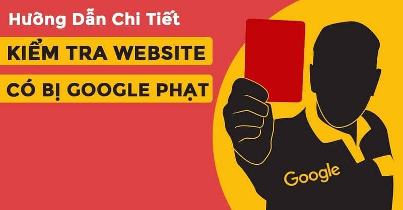kiểm tra website bị google phạt hay không